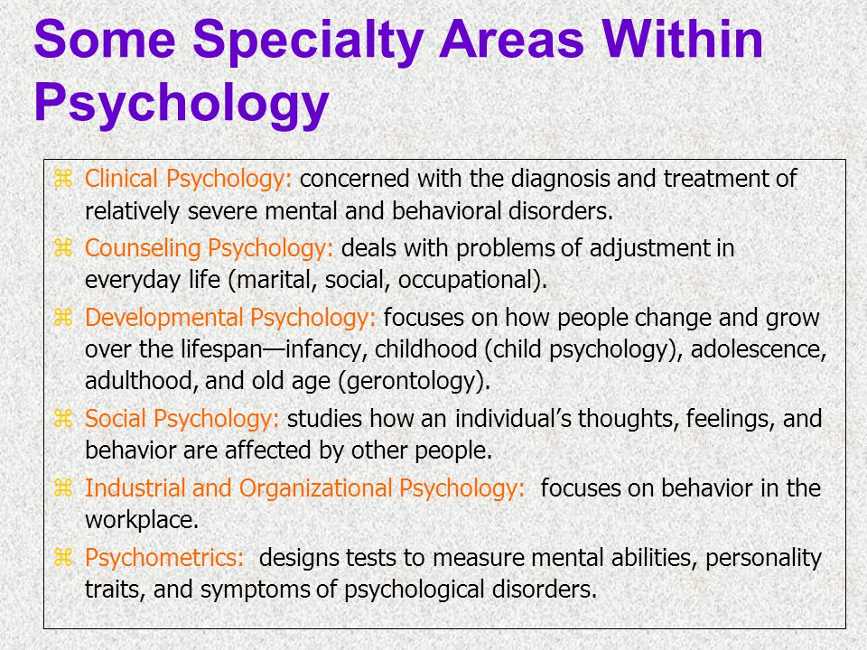 Some Specialty Areas Within Psychology
