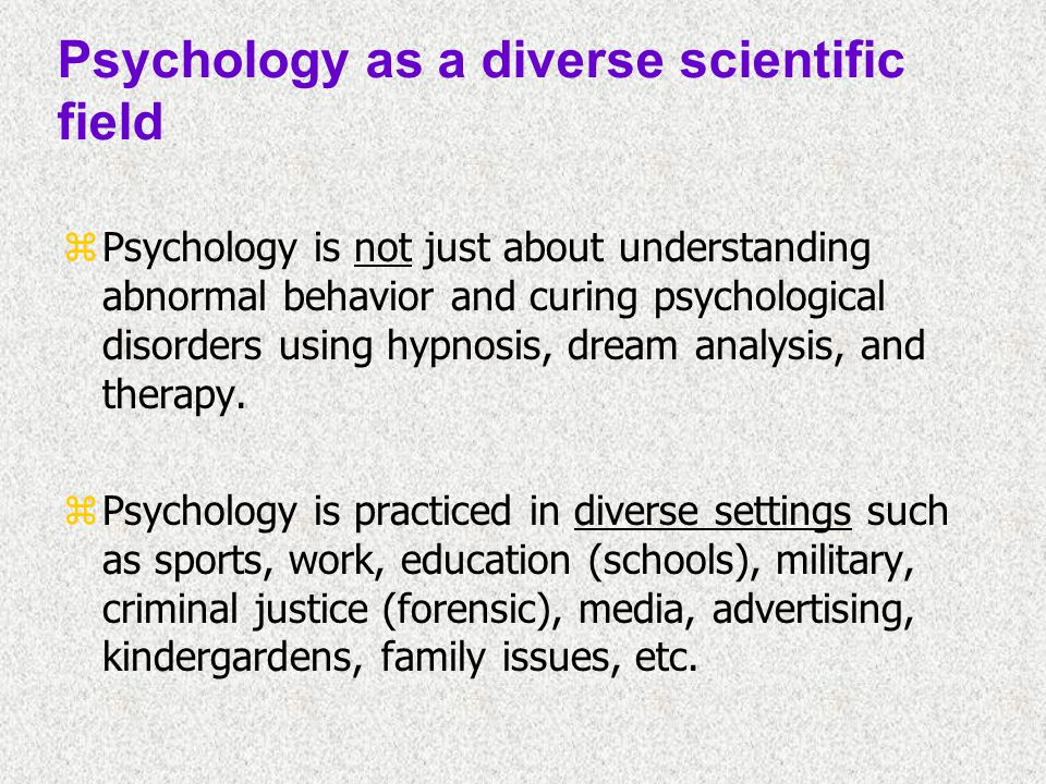 Psychology as a diverse scientific field