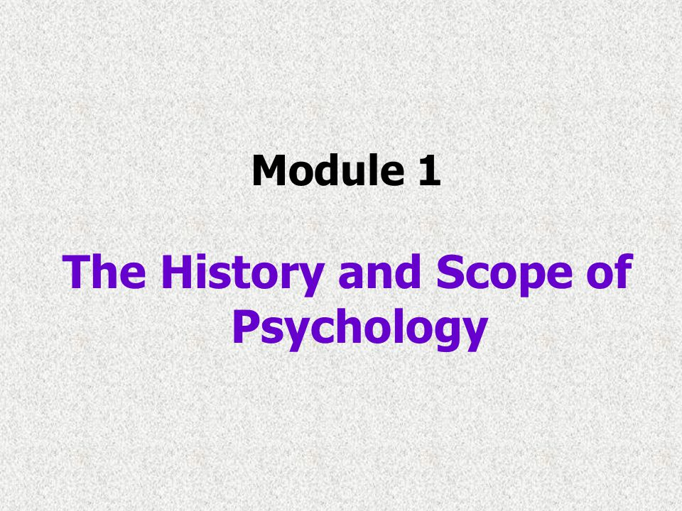 The History and Scope of Psychology