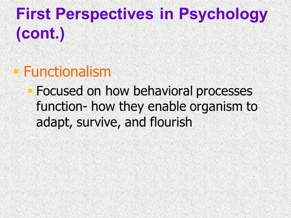 First Perspectives in Psychology (cont.)