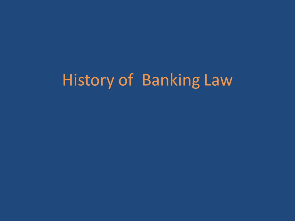 History of Banking Law