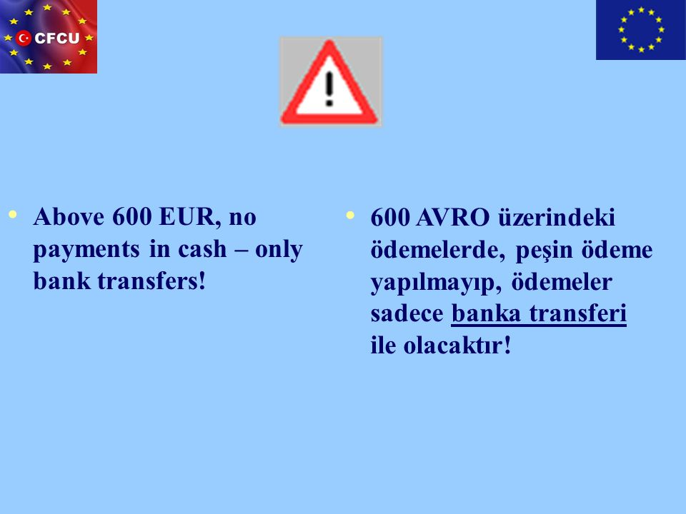 Above 600 EUR, no payments in cash – only bank transfers!
