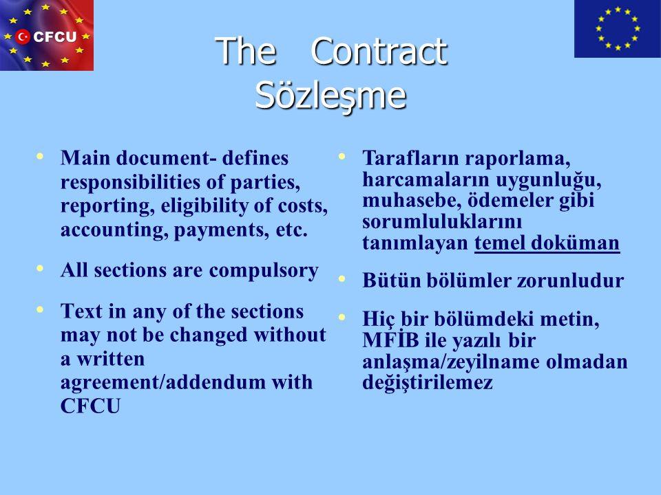 The Contract Sözleşme Tarafların raporlama, harcamaların uygunluğu, muhasebe, ödemeler gibi sorumluluklarını tanımlayan temel doküman.