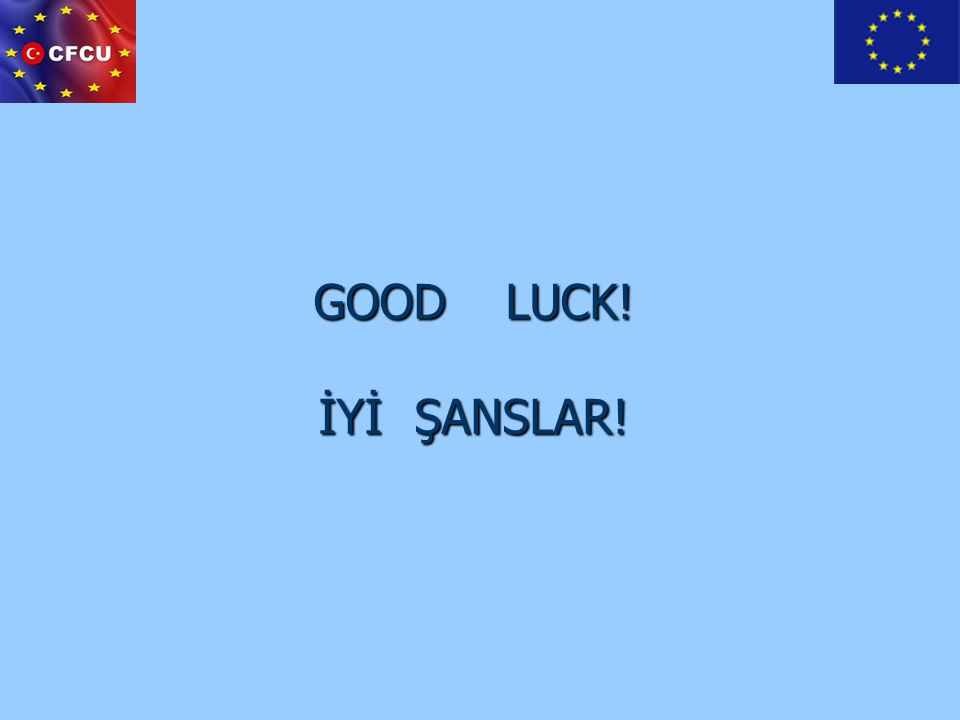 GOOD LUCK! İYİ ŞANSLAR!
