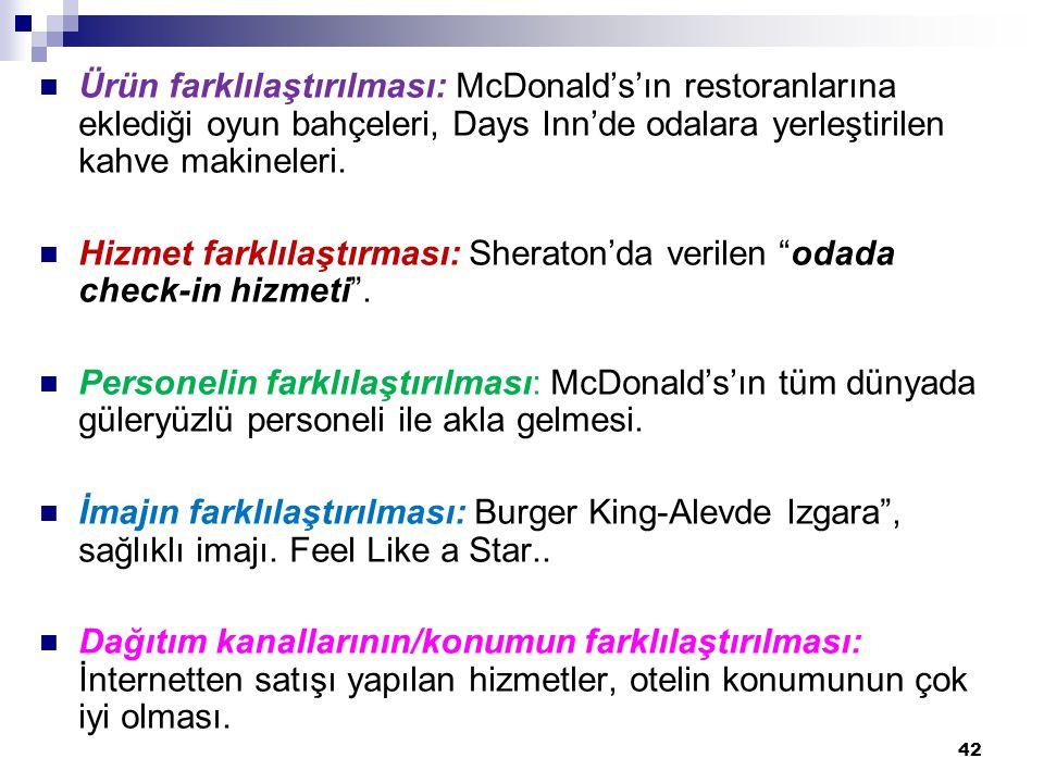 Ürün farklılaştırılması: McDonald's'ın restoranlarına eklediği oyun bahçeleri, Days Inn'de odalara yerleştirilen kahve makineleri.