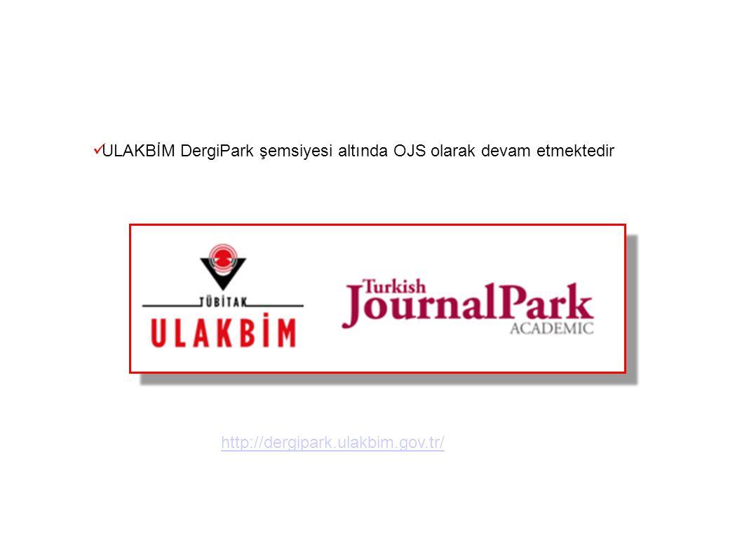 ULAKBİM DergiPark şemsiyesi altında OJS olarak devam etmektedir
