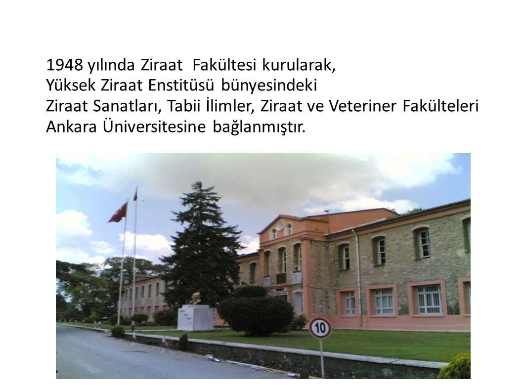 1948 yılında Ziraat Fakültesi kurularak,
