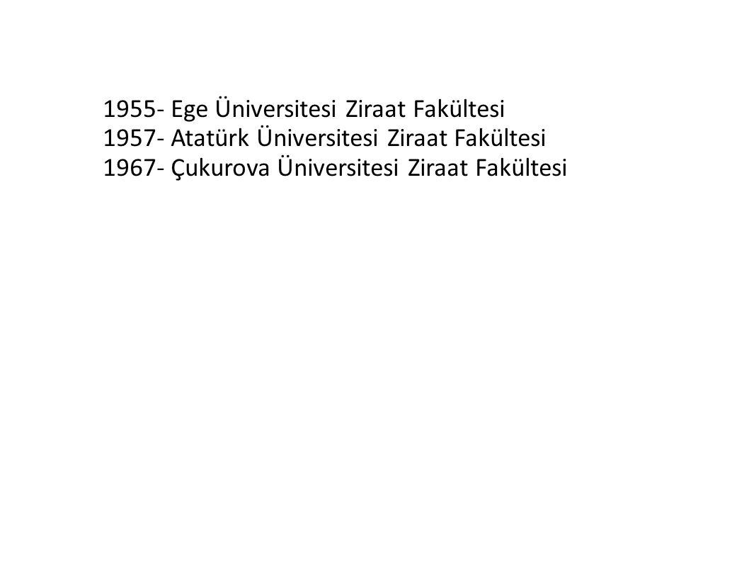 1955- Ege Üniversitesi Ziraat Fakültesi