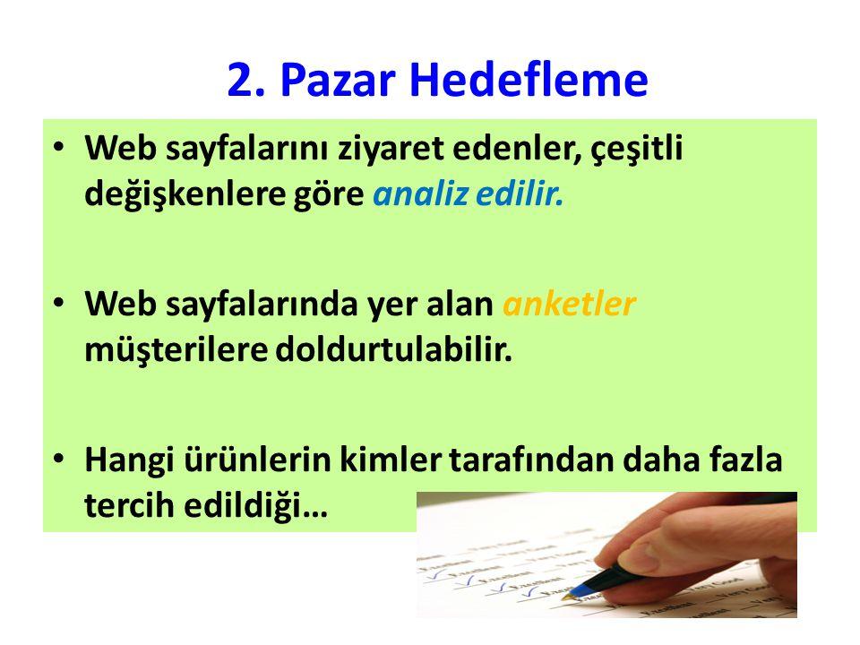 2. Pazar Hedefleme Web sayfalarını ziyaret edenler, çeşitli değişkenlere göre analiz edilir.