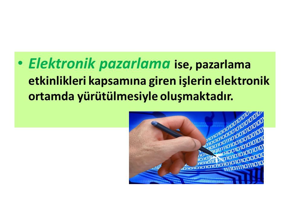 Elektronik pazarlama ise, pazarlama etkinlikleri kapsamına giren işlerin elektronik ortamda yürütülmesiyle oluşmaktadır.