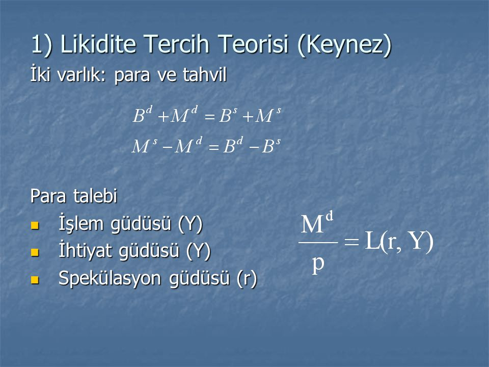 1) Likidite Tercih Teorisi (Keynez)
