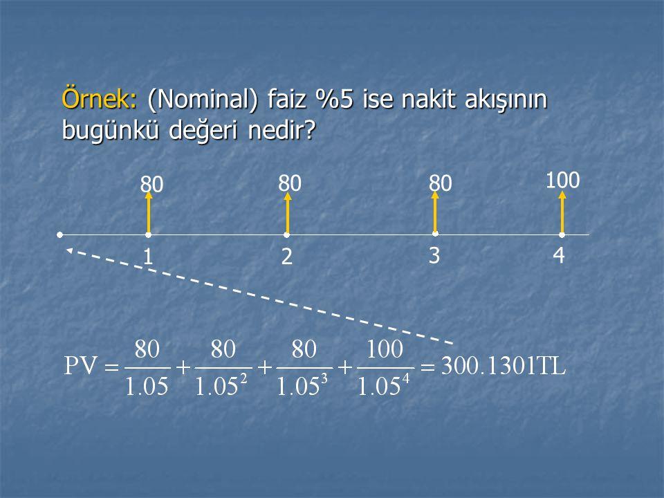 Örnek: (Nominal) faiz %5 ise nakit akışının bugünkü değeri nedir