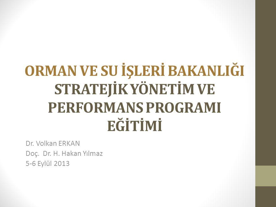 Dr. Volkan ERKAN Doç. Dr. H. Hakan Yılmaz 5-6 Eylül 2013