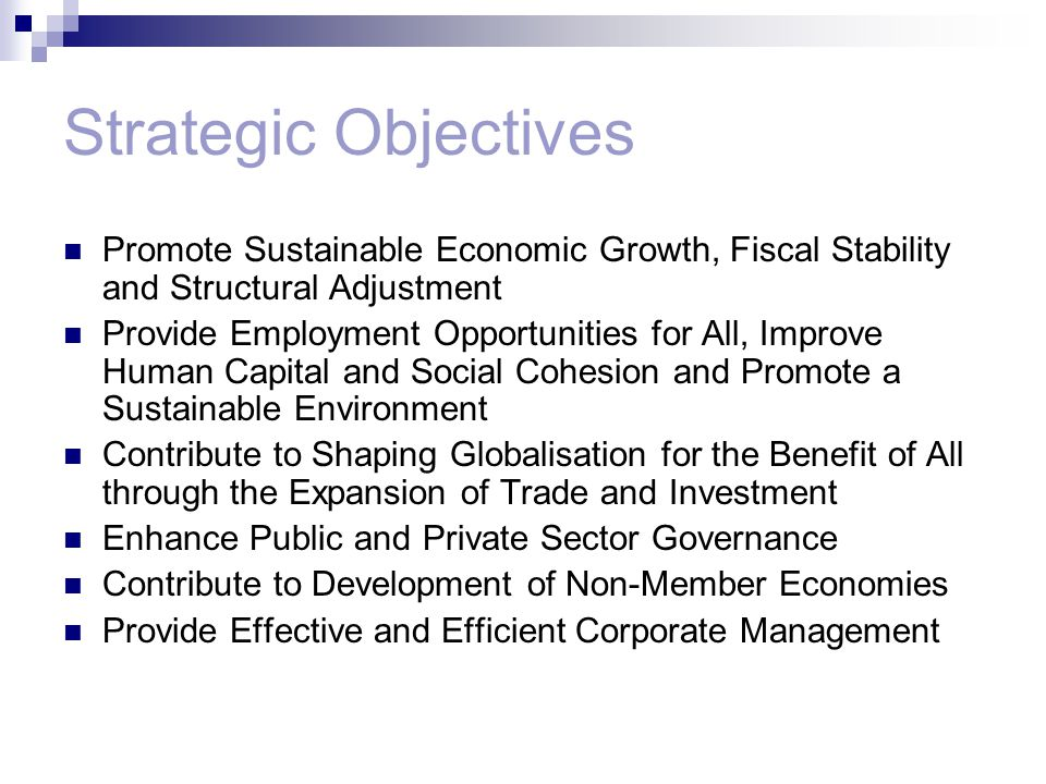 Strategic Objectives Promote Sustainable Economic Growth, Fiscal Stability and Structural Adjustment.
