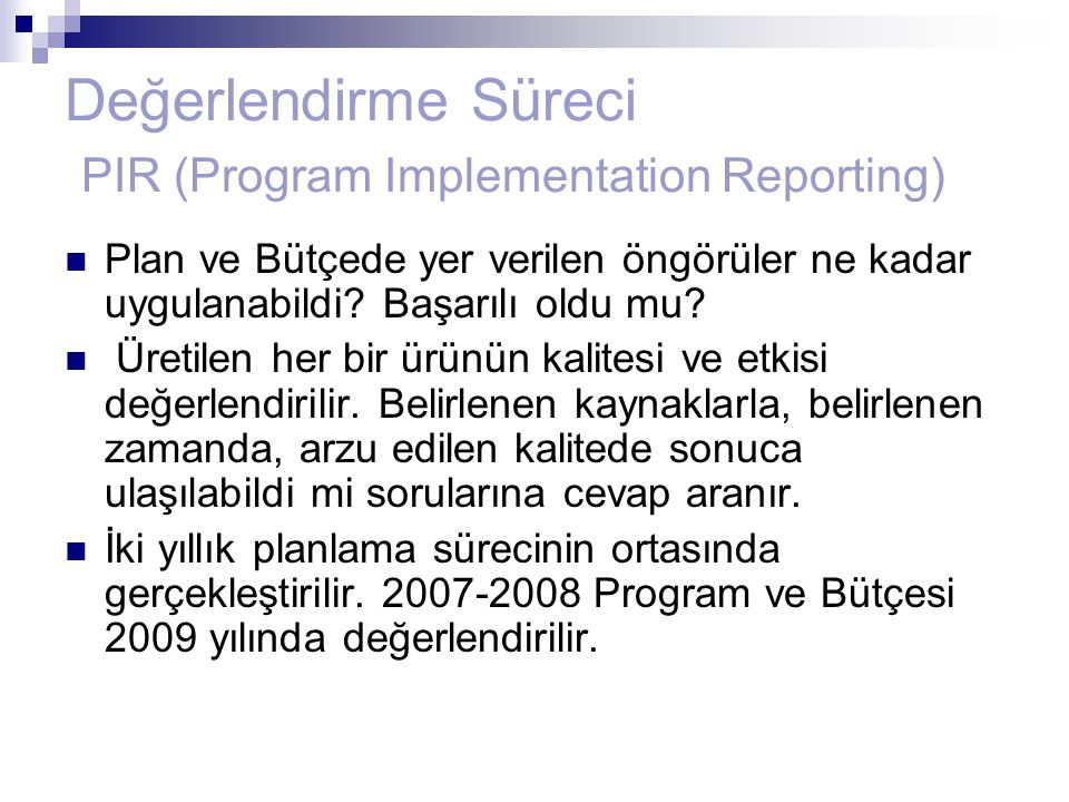 Değerlendirme Süreci PIR (Program Implementation Reporting)
