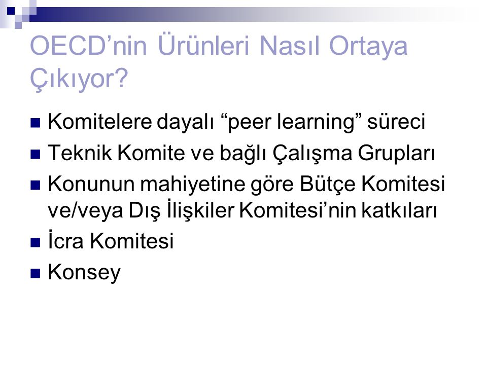 OECD'nin Ürünleri Nasıl Ortaya Çıkıyor