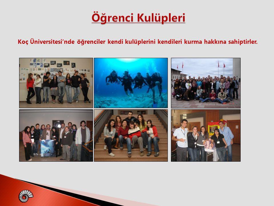 Öğrenci Kulüpleri Koç Üniversitesi'nde öğrenciler kendi kulüplerini kendileri kurma hakkına sahiptirler.