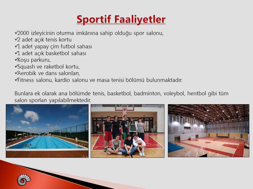 Sportif Faaliyetler 2000 izleyicinin oturma imkânına sahip olduğu spor salonu, 2 adet açık tenis kortu.
