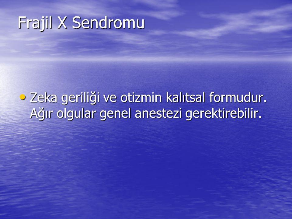 Frajil X Sendromu Zeka geriliği ve otizmin kalıtsal formudur.
