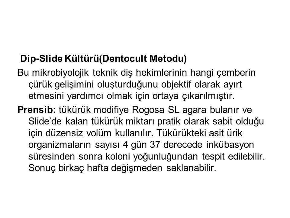Dip-Slide Kültürü(Dentocult Metodu)