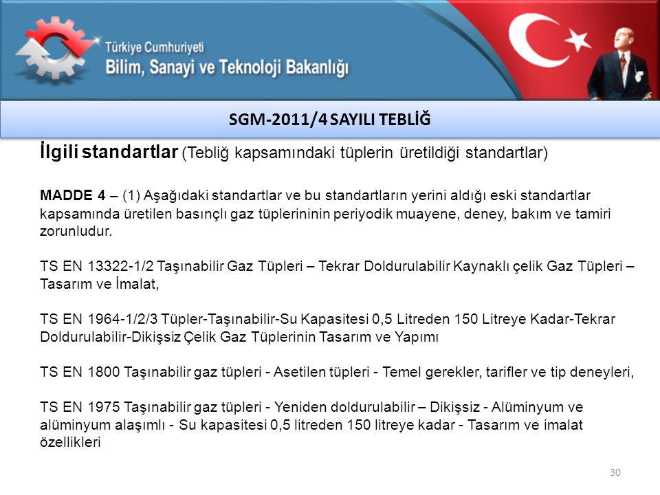 SGM-2011/4 SAYILI TEBLİĞ İlgili standartlar (Tebliğ kapsamındaki tüplerin üretildiği standartlar)