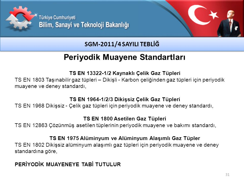 TS EN 13322-1/2 Kaynaklı Çelik Gaz Tüpleri