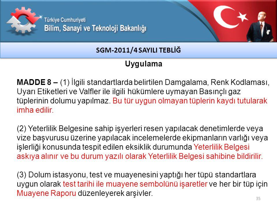 SGM-2011/4 SAYILI TEBLİĞ Uygulama