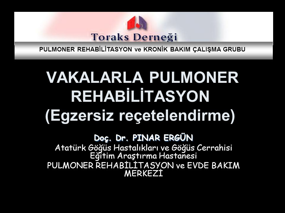 VAKALARLA PULMONER REHABİLİTASYON (Egzersiz reçetelendirme)