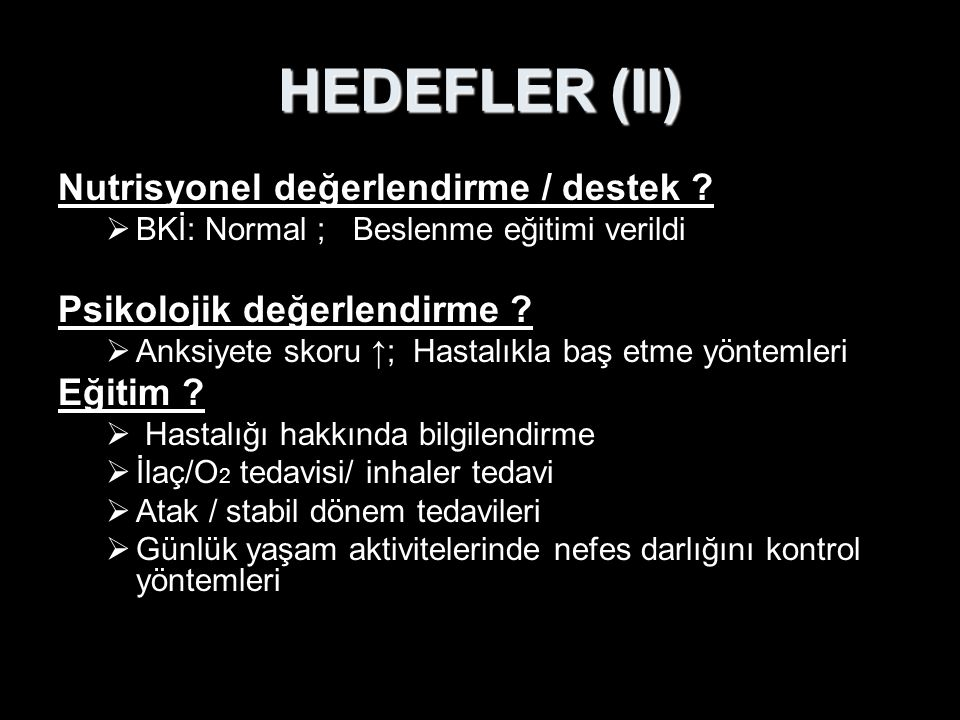 HEDEFLER (II) Nutrisyonel değerlendirme / destek