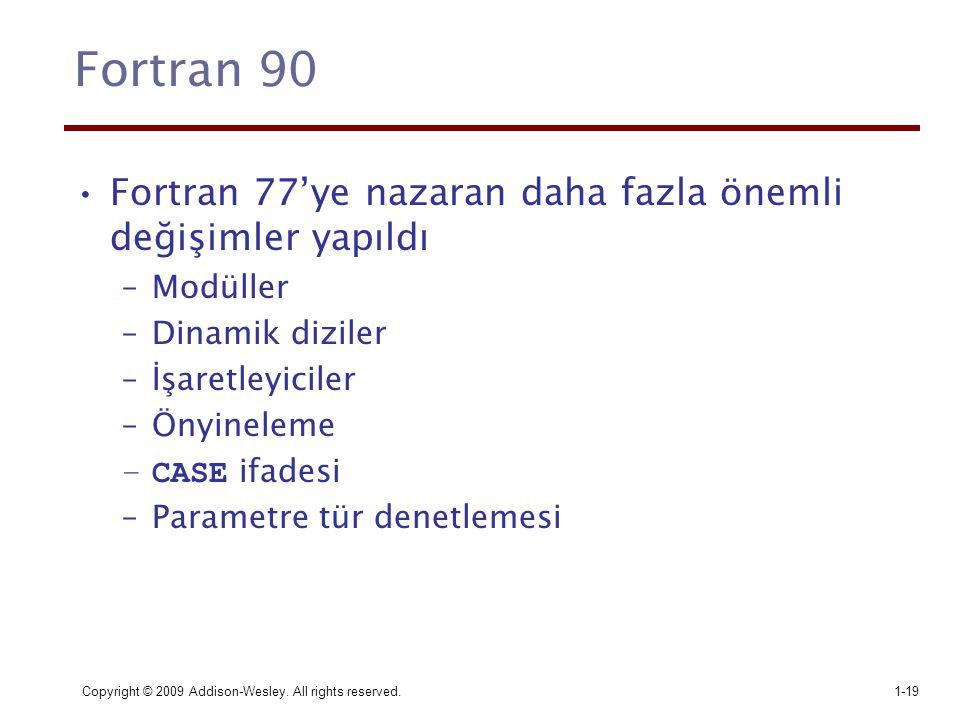 Fortran 90 Fortran 77'ye nazaran daha fazla önemli değişimler yapıldı