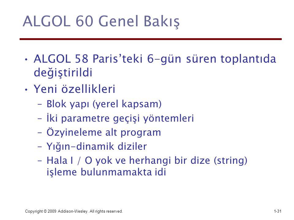 ALGOL 60 Genel Bakış ALGOL 58 Paris'teki 6-gün süren toplantıda değiştirildi. Yeni özellikleri. Blok yapı (yerel kapsam)