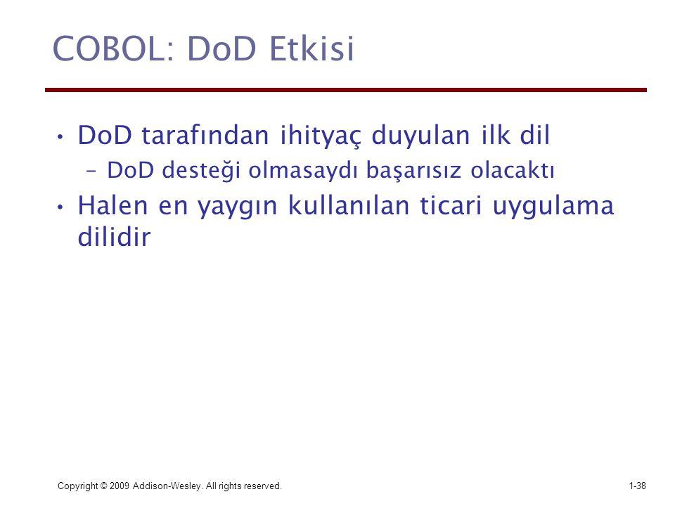 COBOL: DoD Etkisi DoD tarafından ihityaç duyulan ilk dil