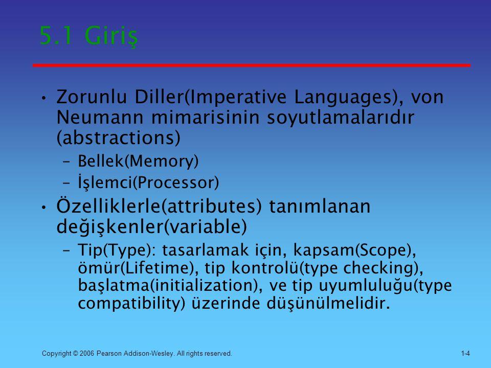 5.1 Giriş Zorunlu Diller(Imperative Languages), von Neumann mimarisinin soyutlamalarıdır (abstractions)