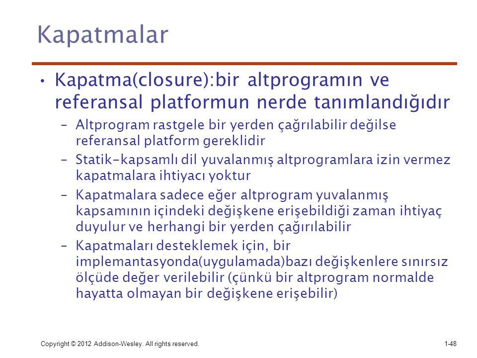 Kapatmalar Kapatma(closure):bir altprogramın ve referansal platformun nerde tanımlandığıdır.