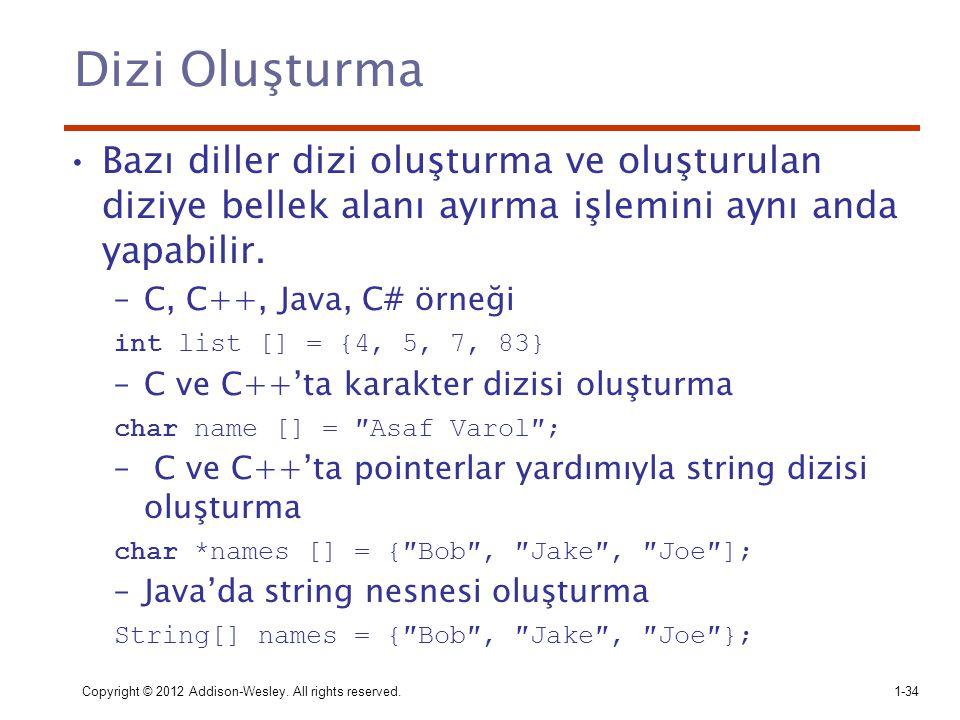 Dizi Oluşturma Bazı diller dizi oluşturma ve oluşturulan diziye bellek alanı ayırma işlemini aynı anda yapabilir.