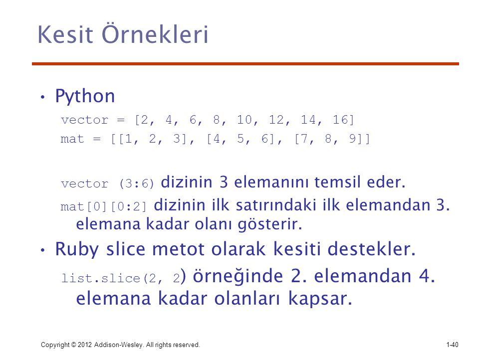 Kesit Örnekleri Python Ruby slice metot olarak kesiti destekler.