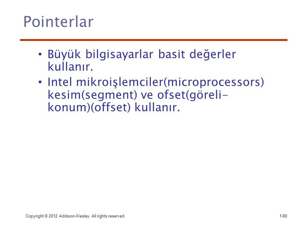 Pointerlar Büyük bilgisayarlar basit değerler kullanır.