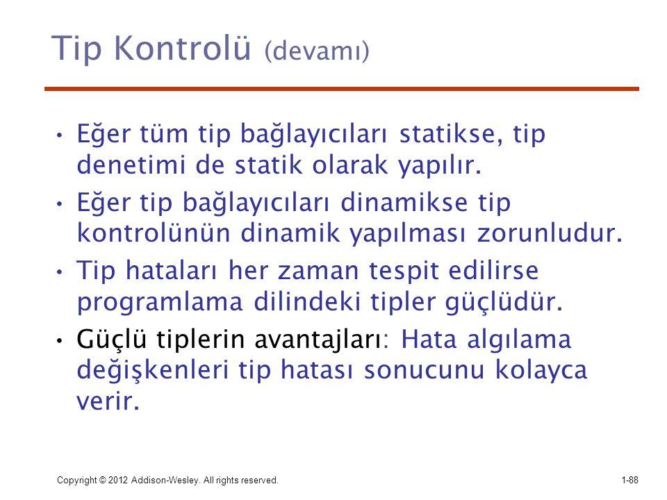 Tip Kontrolü (devamı) Eğer tüm tip bağlayıcıları statikse, tip denetimi de statik olarak yapılır.