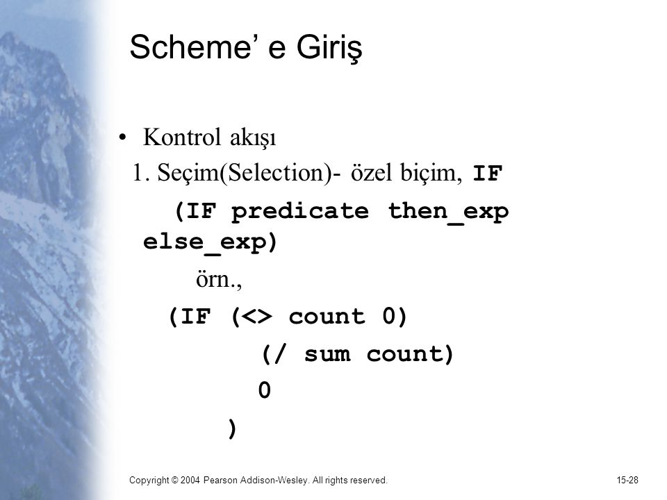 Scheme' e Giriş Kontrol akışı 1. Seçim(Selection)- özel biçim, IF