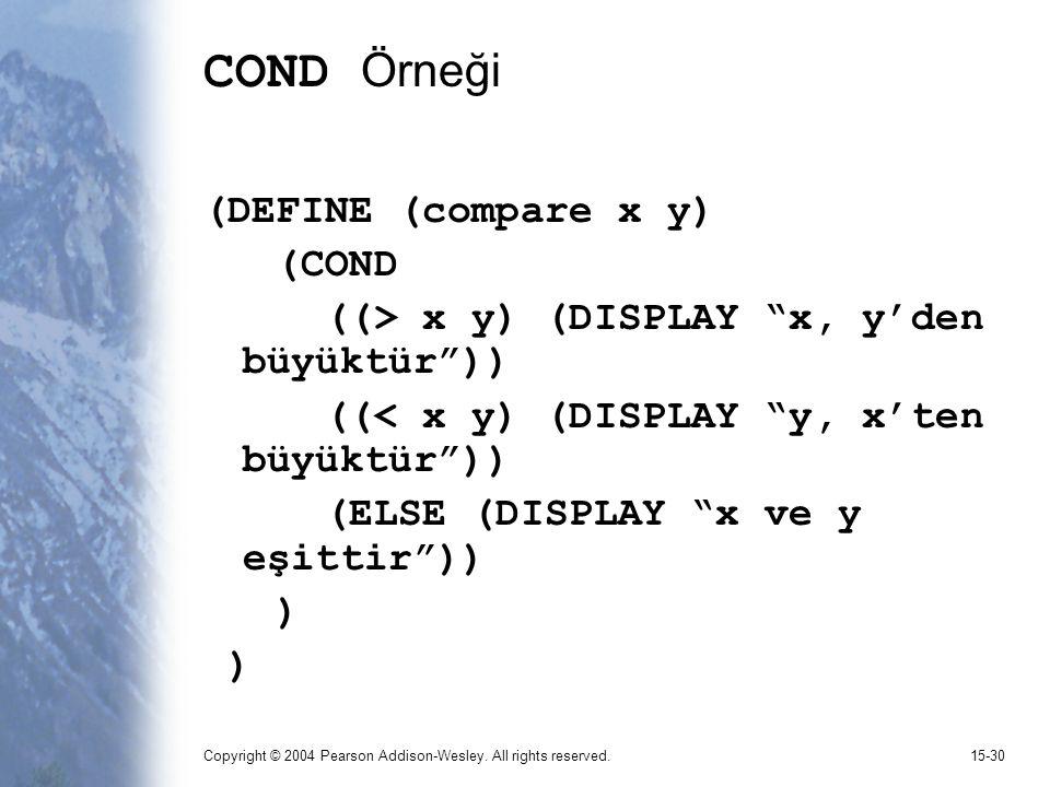 COND Örneği (DEFINE (compare x y) (COND