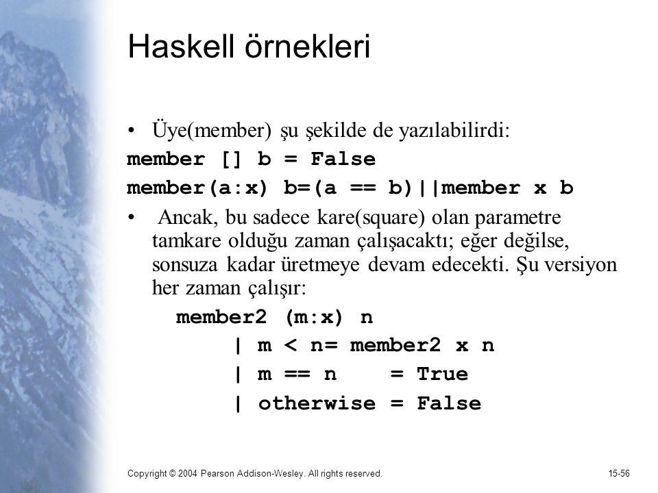 Haskell örnekleri Üye(member) şu şekilde de yazılabilirdi: