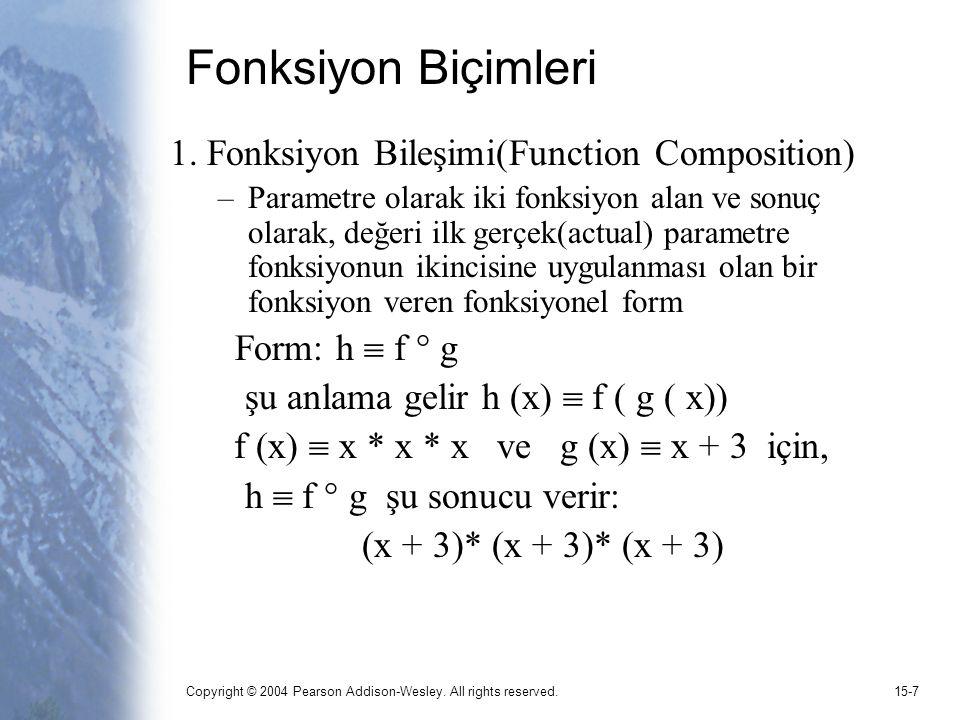 Fonksiyon Biçimleri 1. Fonksiyon Bileşimi(Function Composition)