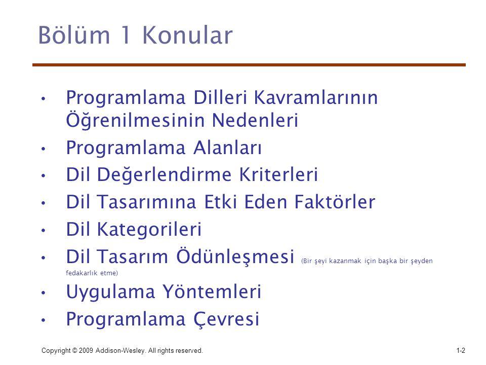 Bölüm 1 Konular Programlama Dilleri Kavramlarının Öğrenilmesinin Nedenleri. Programlama Alanları. Dil Değerlendirme Kriterleri.