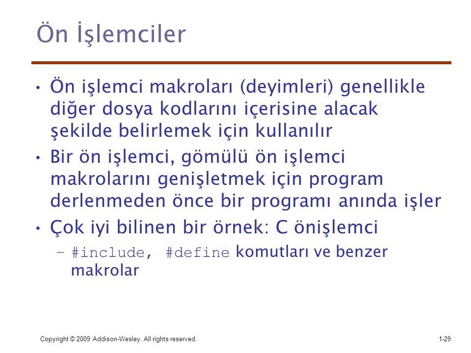 Ön İşlemciler Ön işlemci makroları (deyimleri) genellikle diğer dosya kodlarını içerisine alacak şekilde belirlemek için kullanılır.
