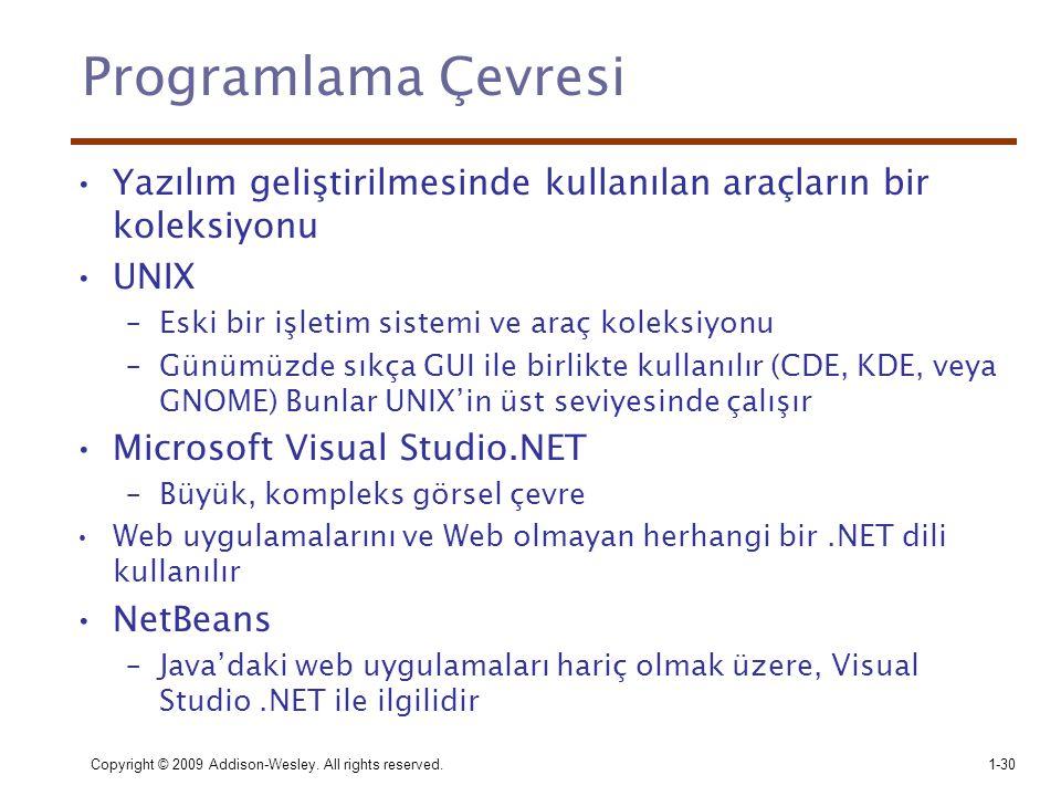 Programlama Çevresi Yazılım geliştirilmesinde kullanılan araçların bir koleksiyonu. UNIX. Eski bir işletim sistemi ve araç koleksiyonu.
