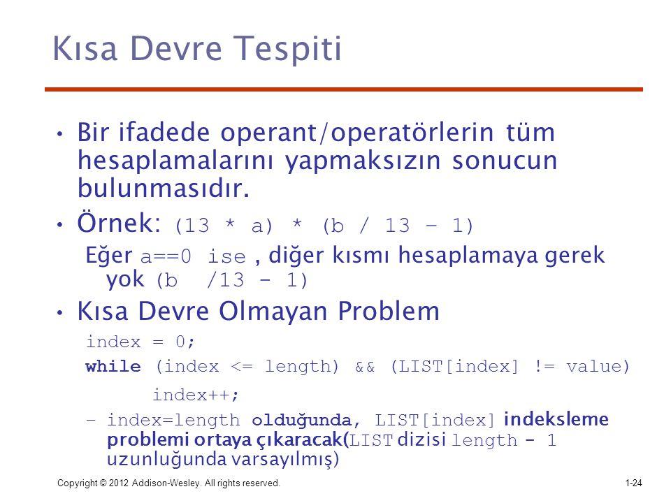 Kısa Devre Tespiti Bir ifadede operant/operatörlerin tüm hesaplamalarını yapmaksızın sonucun bulunmasıdır.