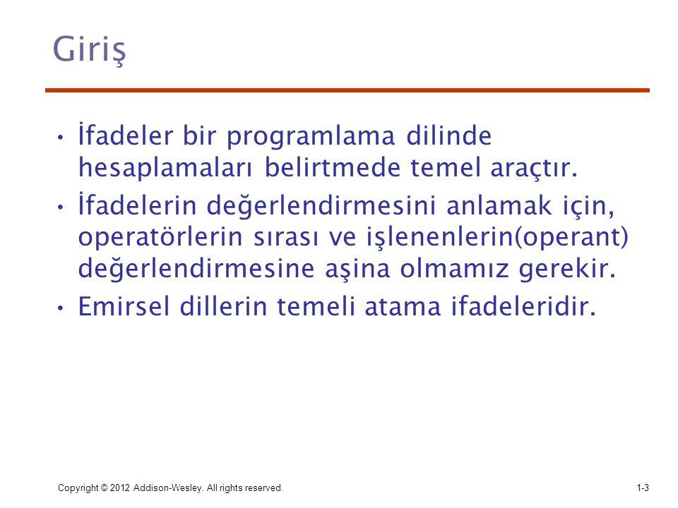 Giriş İfadeler bir programlama dilinde hesaplamaları belirtmede temel araçtır.