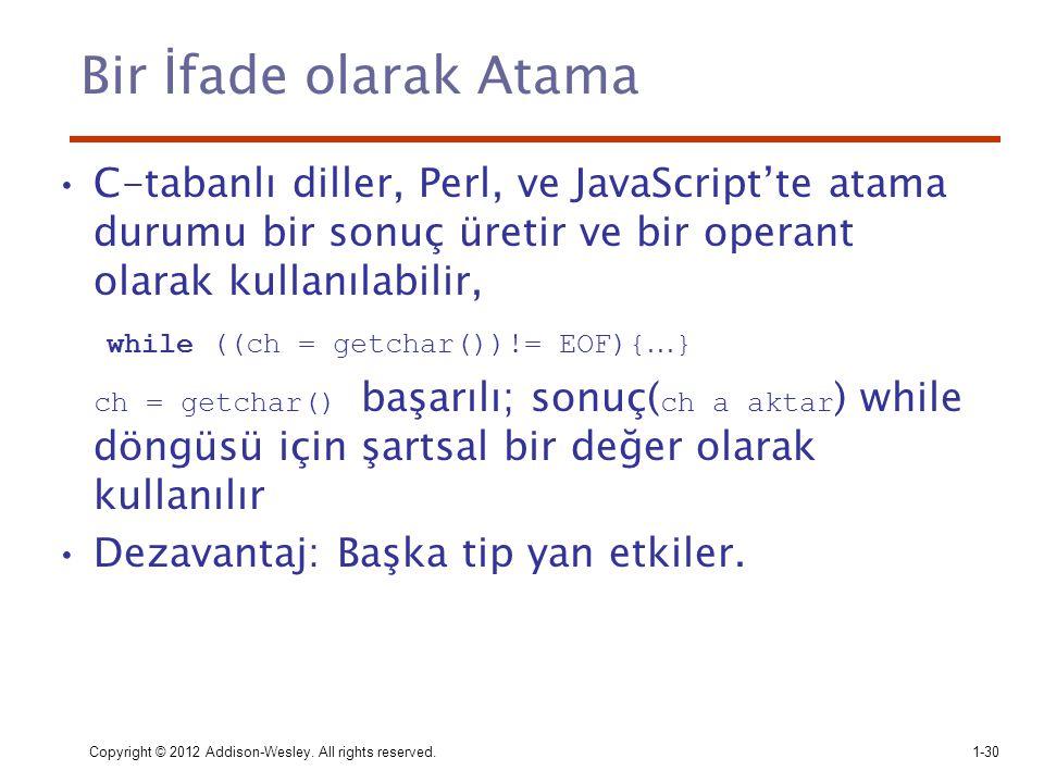 Bir İfade olarak Atama C-tabanlı diller, Perl, ve JavaScript'te atama durumu bir sonuç üretir ve bir operant olarak kullanılabilir,