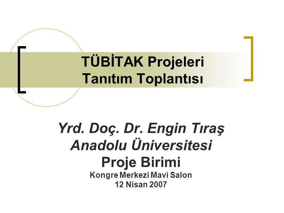 TÜBİTAK Projeleri Tanıtım Toplantısı