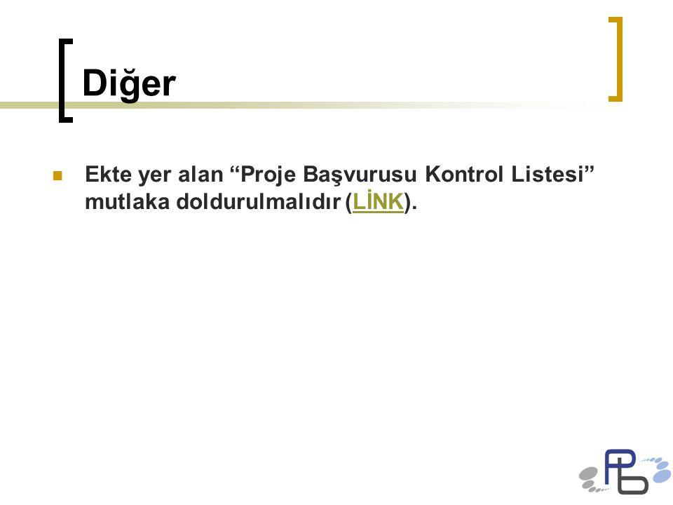 Diğer Ekte yer alan Proje Başvurusu Kontrol Listesi mutlaka doldurulmalıdır (LİNK).